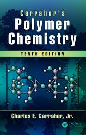 Carraher's Polymer Chemistry, Tenth Edition: Edition 10