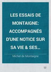 Les essais de Montaigne: accompagnés d'une notice sur sa vie & ses ouvrages, d'une étude bibliographique, de variantes, de notes, de tables & d'une glossaire, Volume2