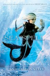 Waterfire Saga, Book Four: Sea Spell: Deep Blue Novel, A