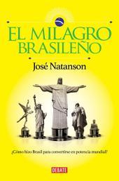 El milagro brasileño: ¿Cómo hizo Brasil para convertirse en potencia mundial?