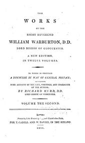 The Works of the Right Reverend William Warburton, D.D., Lord Bishop of Gloucester: Volume 2