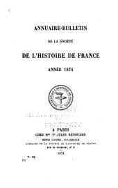 Annuaire-bulletin de la Société de l'histoire de France: Volumes11à12