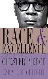 Race & Excellence: My Dialogue with Chester Pierce