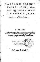 Gasparis Colinii, Castellonii, magni quondam Franciae amiralii, vita