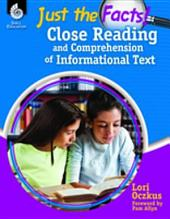 Just the Facts: Close Reading and Comprehension of Informational Text