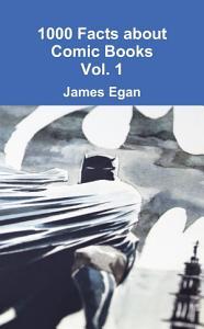 1000 Facts about Comic Books Vol  1 PDF