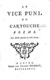 Le Vice puni, ou Cartouche, poëme. By Nicolas Racot de Grandval. (Dictionnaire argot-françois.)