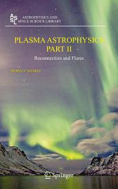 Plasma Astrophysics, Part II: Reconnection and Flares