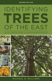 Identifying Trees of the East: An All-Season Guide to Eastern North America, Edition 2