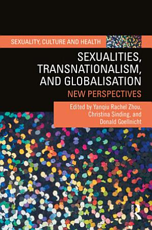 Sexualities  Transnationalism  and Globalisation PDF