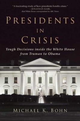 Download Presidents in Crisis Book