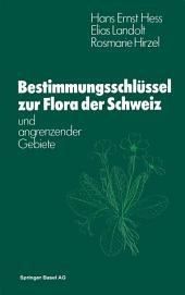 Flora der Schweiz und angrenzender Gebiete Bestimmungsschlüssel: Ausgabe 2