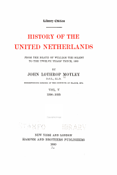 History of the United Netherlands: From the Death of William the Silent to the Twelve Years' Truce, 1609, Volume 10