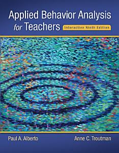 Applied Behavior Analysis for Teachers Interactive Ninth Edition Book