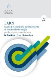 LARN: Livelli di Assunzione di Riferimento di Nutrienti ed energia per la popolazione italiana