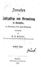 Annalen der Justizpflege und Verwaltung in Kurhessen: Band 6