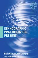 Ethnographic Practice in the Present PDF