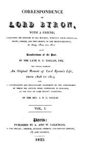 Correspondence of lord Byron, with a friend, including his letters to his mother. Also, recollections of the poet. by R. C. Dallas, and a continuation by A. R. C. Dallas