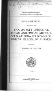 Regulations 53 Relating to the Tax on Soft Drinks, Ice Cream and Similar Articles Sold at Soda Fountains Or Similar Places of Business Under the Revenue Act of 1918