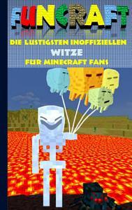 Funcraft   Die lustigsten inoffiziellen Witze f  r Minecraft Fans PDF