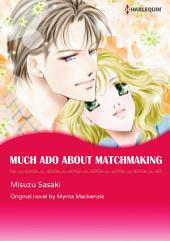 MUCH ADO ABOUT MATCHMAKING: Harlequin Comics