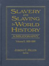 Slavery and Slaving in World History: 1992-1996