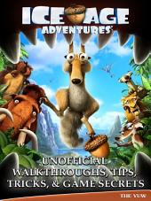 Ice Age Adventures Unofficial Walkthroughs, Tips, Tricks, & Game Secrets
