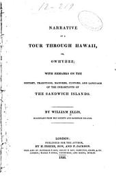 Narrative of a Tour Through Hawaii, Or Owhyhee: With Remarks on the History, Traditions, Manners, Customs, and Language of the Inhabitants of the Sandwich Islands