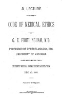 A Lecture on the Code of Medical Ethics Delivered Before the Students  Medical Social Science Association  Dec  15  1885 PDF