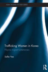 Trafficking Women in Korea: Filipina migrant entertainers