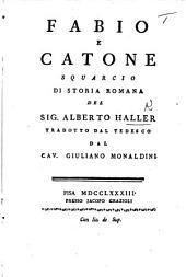 Fabio e Catone, squarcio di storia Romana del Sig. A. H. Tradotto dal Tedeseo dal Cav. G. Monaldini