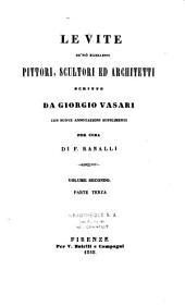 Le vite de piü eccellenti pittori, scultori e architetti scritte da Giorgio Vasari: Con nuova annotazioni e supplementi per cura di