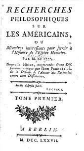 Recherches philosophiques sur les américains, ou, Mémoires intéressants pour servir à l'histoire de l'espèce humaine: Volume1