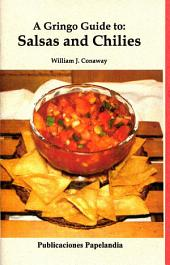 A Gringo Guide to: Salsas and Chilies