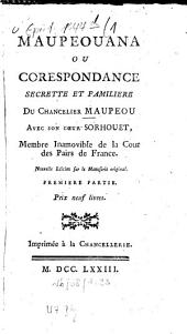 Maupeouana: ou corespondance secrette et familiere du chancelier Maupeou avec son coeur Sorhouet, Page1