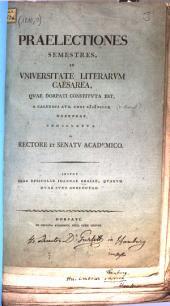 Praelectiones semestres in Caesarea Universitate Litteraria quae Dorpati constituta est