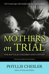 Mothers on Trial: The Battle for Children and Custody, Edition 2