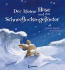 Der kleine Hase und das Schneeflockengefl  ster PDF