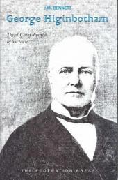 George Higinbotham: Third Chief Justice of Victoria, 1886-1892