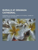 Burials at Granada Cathedral PDF