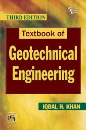 TEXTBOOK OF GEOTECHNICAL ENGINEERING: Edition 3