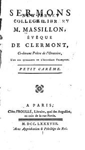 Sermons de M. Massillon évêque de Clermont: petit car̂eme. --