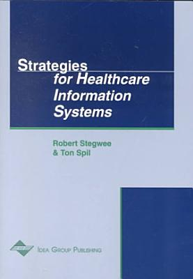 Strategies for Healthcare Information Systems
