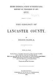 The Geology of Lancaster County: By Persifor Frazer, Jr, Volume 8