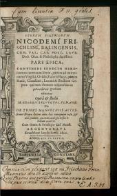 Opervm Poeticorvm Nicodemi Frischlini, Balingensis, Com. Pal. Caes. Poet. Lavr. Doct. Orat. & Philosophi clarissimi. Pars Epica