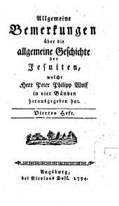 Allgemeine Bemerkungen über die allgemeine Geschichte der Jesuiten: Band 4