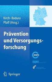 Prävention und Versorgungsforschung: Ausgewählte Beiträge des 2. Nationalen Präventionskongresses und 6. Deutschen Kongresses für Versorgungsforschung, Dresden 24. bis 27. Oktober 2007