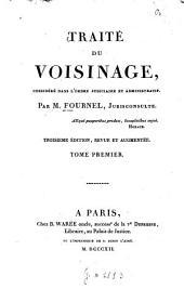 Traité du voisinage: considéré dans l'ordre judiciaire et administratif, Volume1