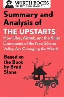 Summary and Analysis of The Upstarts  How Uber  Airbnb  and the Killer Companies of the New Silicon Valley are Changing the World PDF