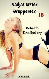 Nadjas erster Gruppensex: Scharfe Erotikstory